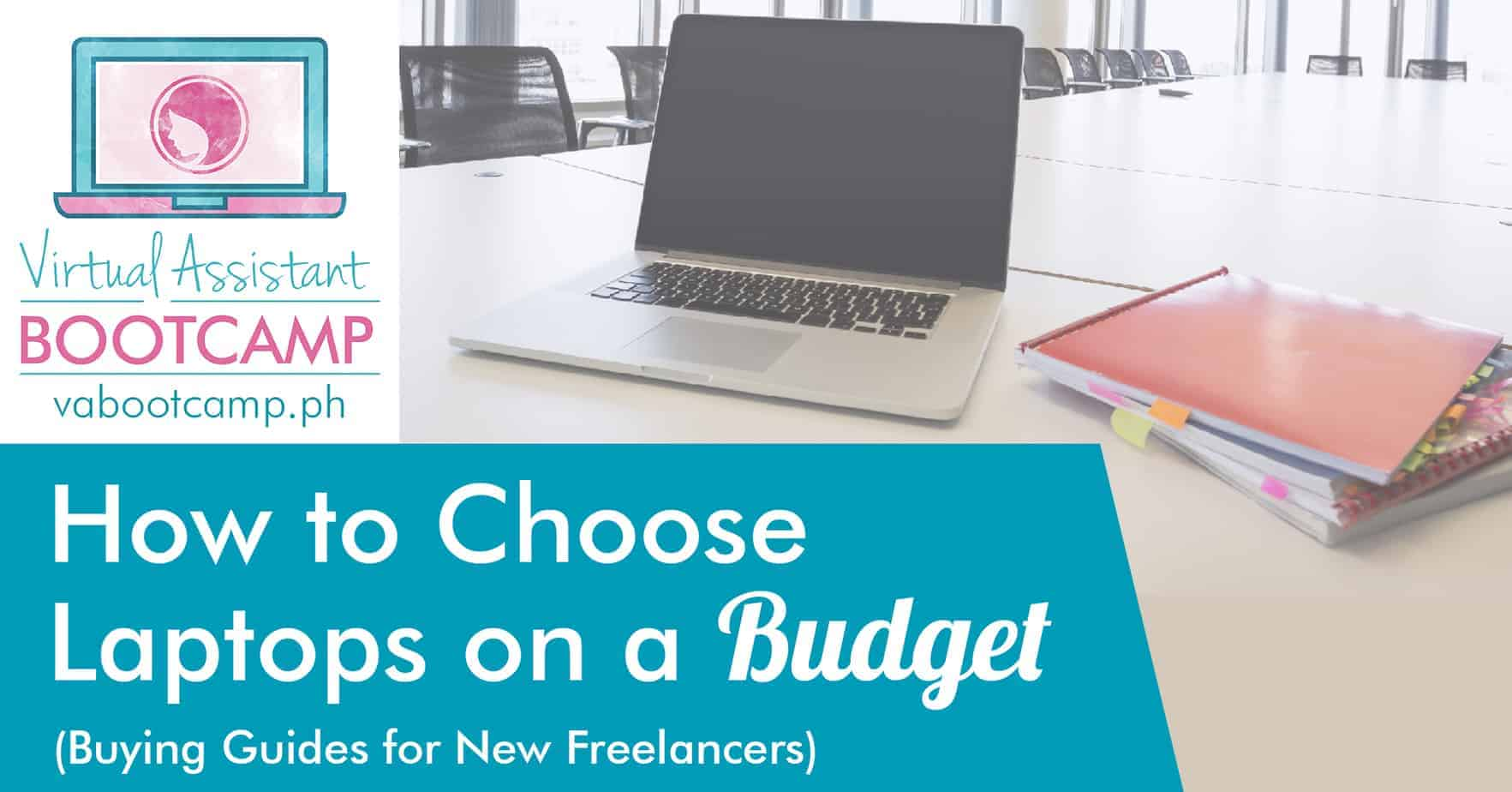 How To Choose Laptops On A Budget Virtual Assistant Bootcamp
