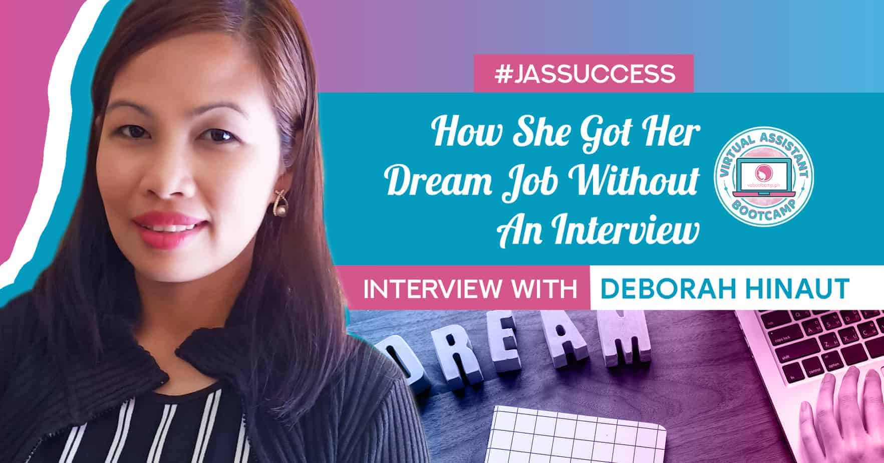Deborah Hinaut Jas Success How She Got Her Dream Job Without An Interview