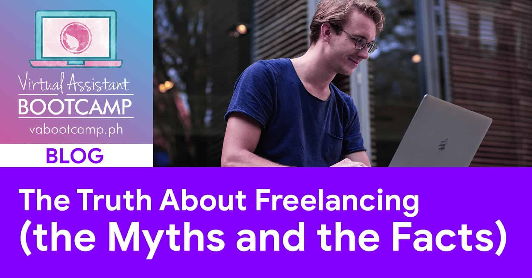 The Truth About Freelancing (the Myths and The Facts)