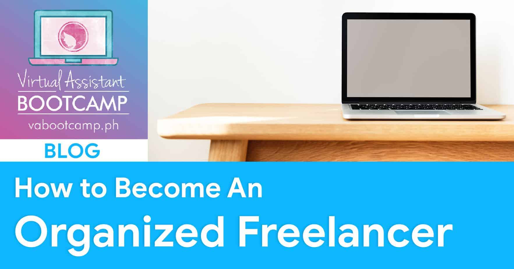 How to Become an Organized Freelancer